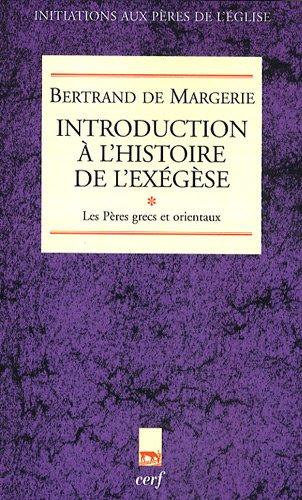 Introduction  l'histoire de l'exgse : Tome 1, Les Pres grecs et orientaux