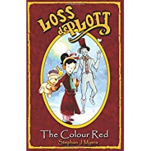 Loss De Plott & The Colour Red: A children's Christmas story in rhyme with dancing snowmen and the magic of dreams.: Volume 1 (The Book Of Dreams)