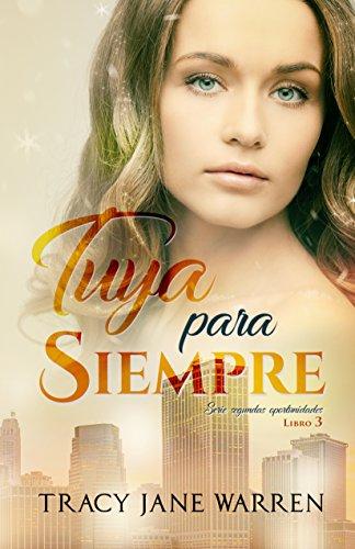 Tuya para siempre (Segundas oportunidades nº 3)