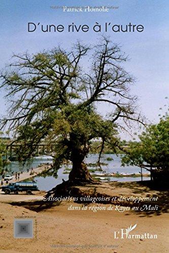 D'une rive à l'autre : Associations villageoises et développement dans la région de Kayes au Mali