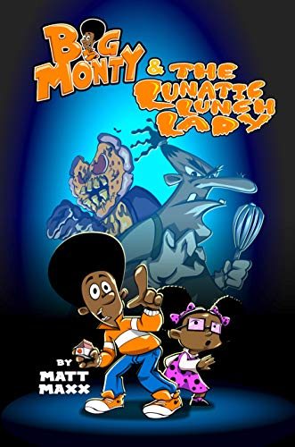Big Monty and the Lunatic Lunch Lady (Big Monty Series Book 1) (English Edition)