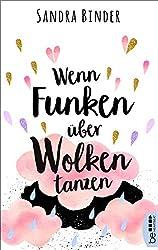 Wenn Funken über Wolken tanzen (German Edition)