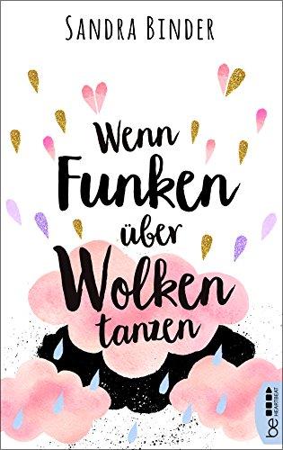 https://www.amazon.de/Wenn-Funken-%C3%BCber-Wolken-tanzen-ebook/dp/B0774SHGWF/ref=sr_1_1?s=books&ie=UTF8&qid=1517411027&sr=1-1&keywords=wenn+funken+%C3%BCber+wolken+tanzen