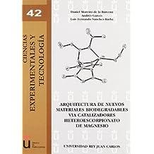 Arquitectura de nuevos materiales biodegradables via catalizadores heteroescorpoonato de magnesio (Ciencias Experimentales y Tecnología)