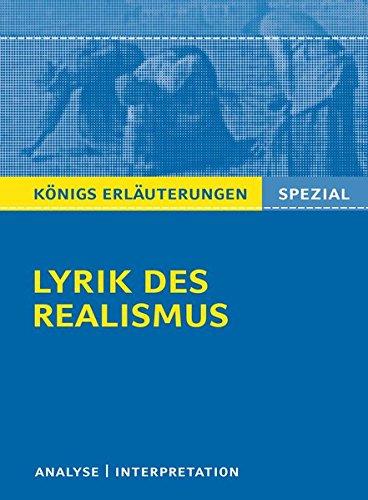 Lyrik des Realismus.: Interpretationen zu wichtigen Werken der Epoche  (Königs Erläuterungen Spezial)
