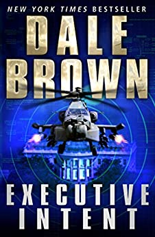Executive Intent (Patrick Mclanahan 16) (English Edition) von [Brown, Dale]