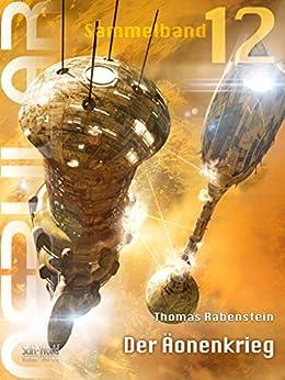 NEBULAR Sammelband 12 - Der Äonenkrieg: Episode 50 - 52