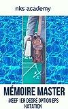 Telecharger Livres Reussir son Master Metiers de l education de l enseignement et de la formation Memoire COMPLET en option education physique et sportive EPS sur la motivation en natation avec annexes MEMOIRE (PDF,EPUB,MOBI) gratuits en Francaise