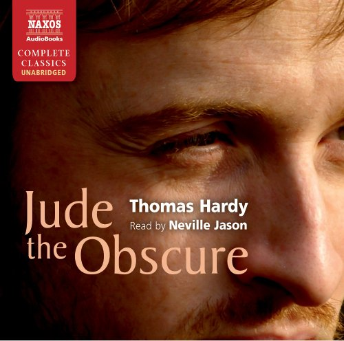 Thomas Hardy: Jude the Obscure (Unabridged) (Read by Neville Jason) (Naxos Complete Classics)