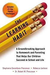 The Learning Habit: A Groundbreaking Approach to Homework and Parenting that Helps Our Children Succeed in School and Life by Stephanie Donaldson-Pressman (2014-09-02)