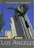 Traumziel Amerika. Los Angeles. Südkalifornien (Edition USA) - Christian Heeb, Klaus Viedebantt