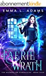 Faerie Wrath (The Changeling Chronicl...