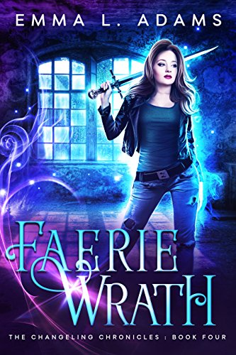 Faerie Wrath (The Changeling Chronicles Book 4) (English Edition)