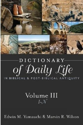 3: Dictionary of Daily Life in Biblical and Post-Biblical Antiquity: I-N