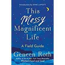 This Messy Magnificent Life: A Field Guide (English Edition)