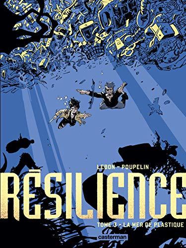 Résilience, Tome 3 : La mer de plastique