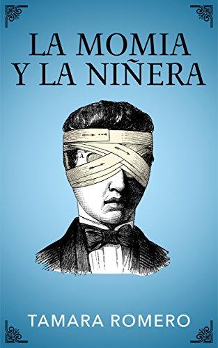 La momia y la niñera (Spanish Edition)