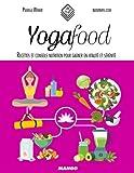 Yogafood : Recettes et conseils nutrition pour gagner en vitalité et sérénité