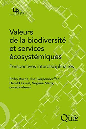 Valeurs de la biodiversité et services écosystémiques: Perspectives interdisciplinaires