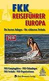 FKK Reiseführer Europa 2019: Die besten Anlagen - Die schönsten Strände -