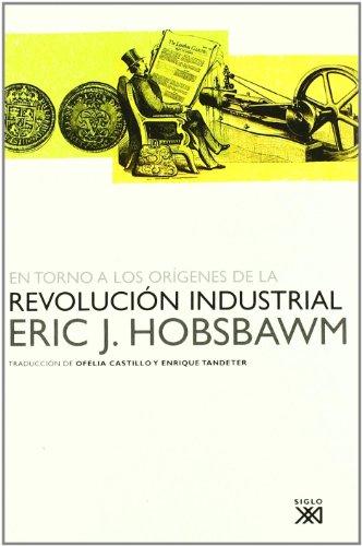 En torno a los orígenes de la revolución industrial (Siglo XXI de España General)