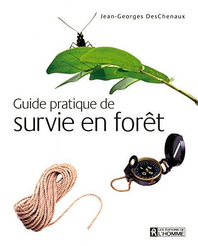 GUIDE PRATIQUE DE SURVIE EN FORET par Collectif