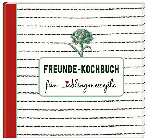 Freunde-Kochbuch cook & STYLE   Rezeptbuch für die Lieblingsrezepte der Freunde