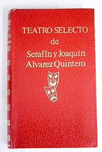 Teatro selecto de los Hermanos Alvarez Quintero