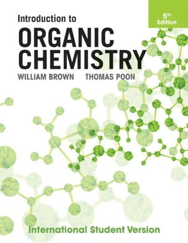 Introduction to Organic Chemistry 5th International st edition by Brown, William H., Jr., Poon, Thomas (2013) Paperback