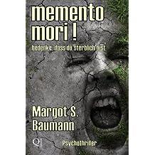 memento mori! ... bedenke, dass du sterblich bist.