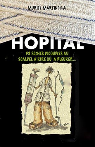 Hpital: 33 scnes dcoupes au scalpel,  rire ou  pleurer