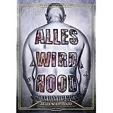 Alles Wird Hood-die Dvd
