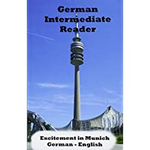 German Intermediate Reader: Excitement in Munich (German Reader)
