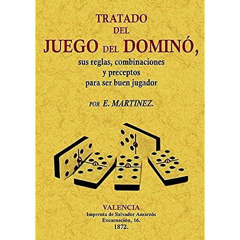 Tratado Del Juego Del Domino, Sus Reglas, Combinaciónes y Preceptos Para Ser Buen Jugador