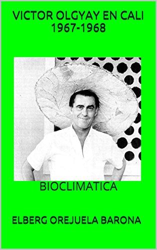 VICTOR OLGYAY EN CALI 1967-1968: BIOCLIMATICA por ELBERG OREJUELA BARONA