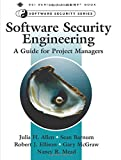 Software Security Engineering: A Guide for Project Managers (Sei Series in Software Engineering)