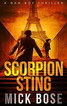 Scorpion Sting: A Dan Roy Thriller (Dan Roy Series Book 9) by [Bose, Mick]