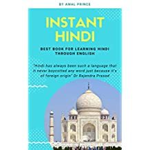 Instant Hindi: Best book for learning Hindi through English (English Edition)