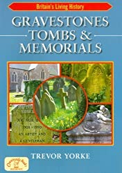Gravestones, Tombs and Memorials: Symbols, Styles & Epitaphs (England's Living History) by Trevor Yorke (2010) Paperback