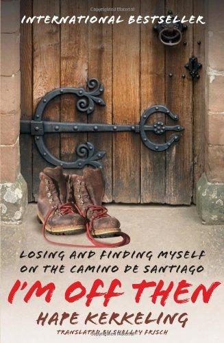 I'm Off Then: Losing and Finding Myself on the Camino de Santiago por Hape Kerkeling
