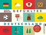Gefühltes Deutschland - Katja Berlin