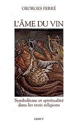 L'âme du vin : Symbolisme et spiritualité dans les trois religions