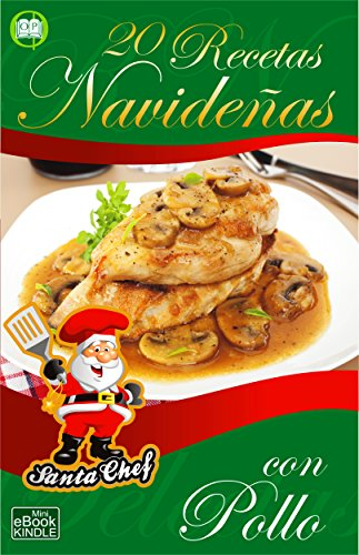 20 RECETAS NAVIDEÑAS CON POLLO (Colección Santa Chef)