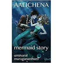 AALICHENA: mermaid story (Tamil Edition)