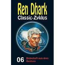 Ren Dhark Classic-Zyklus 6: Botschaft aus dem Gestern