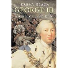 George III: America's Last King (The English Monarchs Series)
