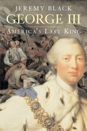 george-iii-americas-last-king-english-monarchs-the-yale-english-monarchs-series