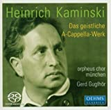 Heinrich Kaminski: Das geistliche A-Cappella-Werk [Hybrid SACD]