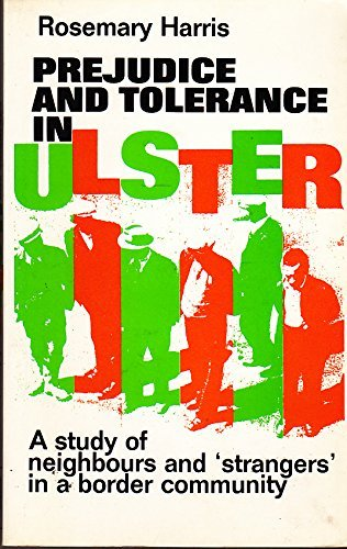 Prejudice and Tolerance in Ulster (Studies in Sociology, 1) by Rosemary Harris (1986-08-01)