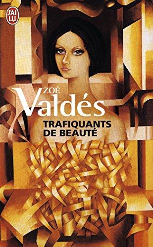 Trafiquants de beauté par Zoe Valdes